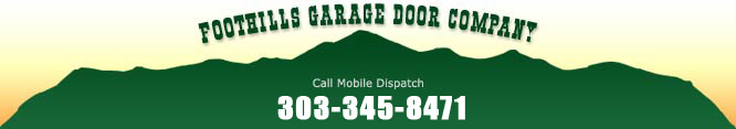 Foothills Garage Door Company - 303.989.6040